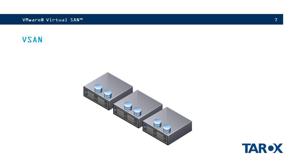 VMware® Virtual SAN™ VSAN