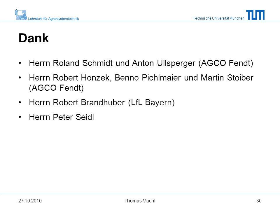 Dank Herrn Roland Schmidt und Anton Ullsperger (AGCO Fendt)