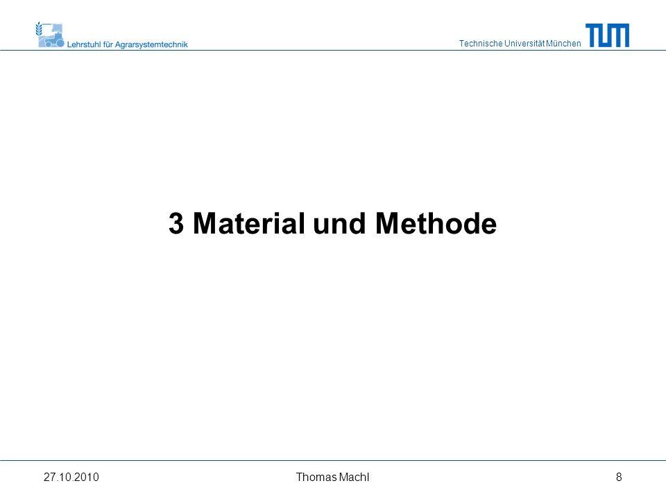 3 Material und Methode 27.10.2010 Thomas Machl