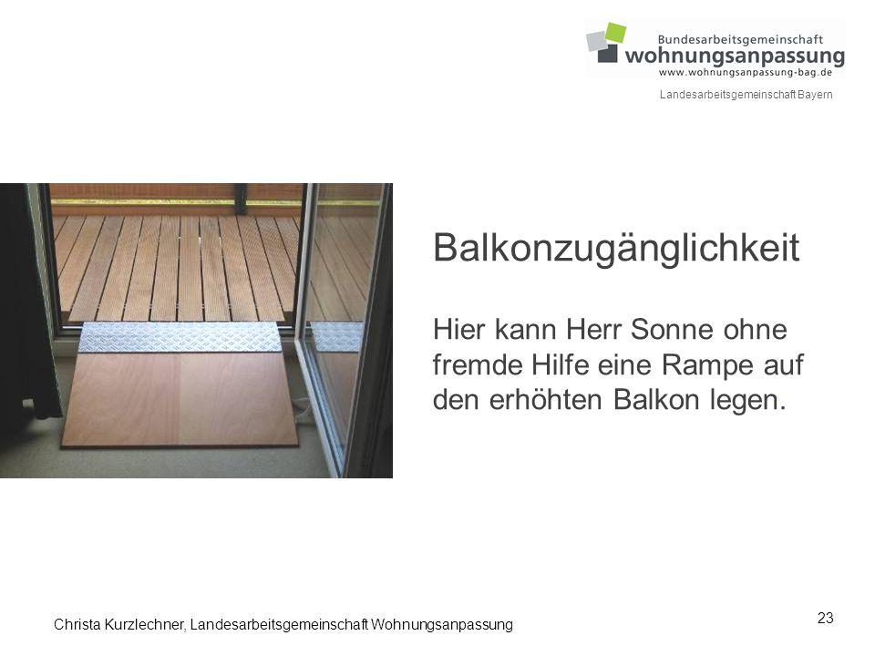 Balkonzugänglichkeit Hier kann Herr Sonne ohne fremde Hilfe eine Rampe auf den erhöhten Balkon legen.