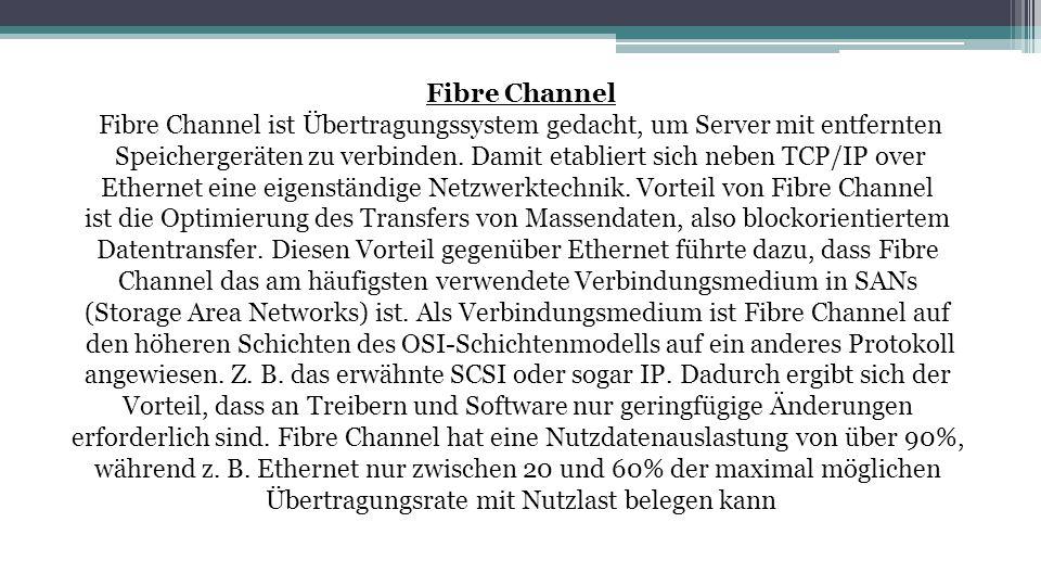 Fibre Channel ist Übertragungssystem gedacht, um Server mit entfernten