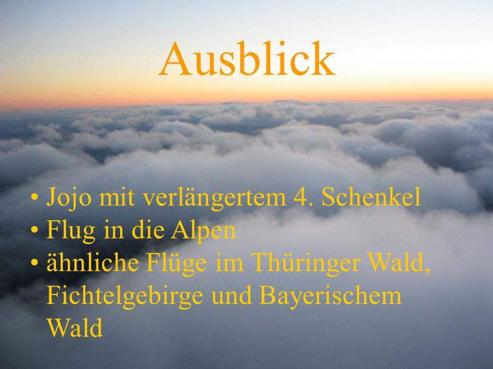 Ausblick Jojo mit verlängertem 4. Schenkel Flug in die Alpen