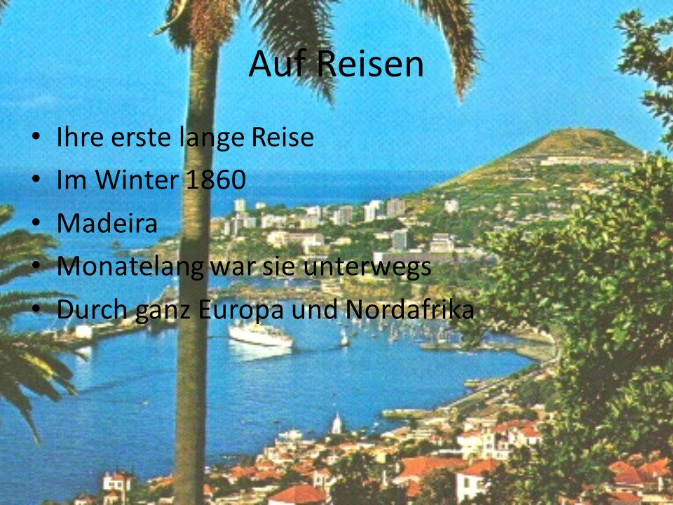 Auf Reisen Ihre erste lange Reise Im Winter 1860 Madeira