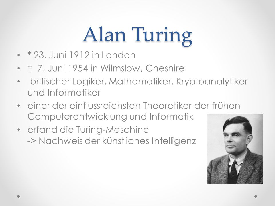 Alan Turing * 23. Juni 1912 in London