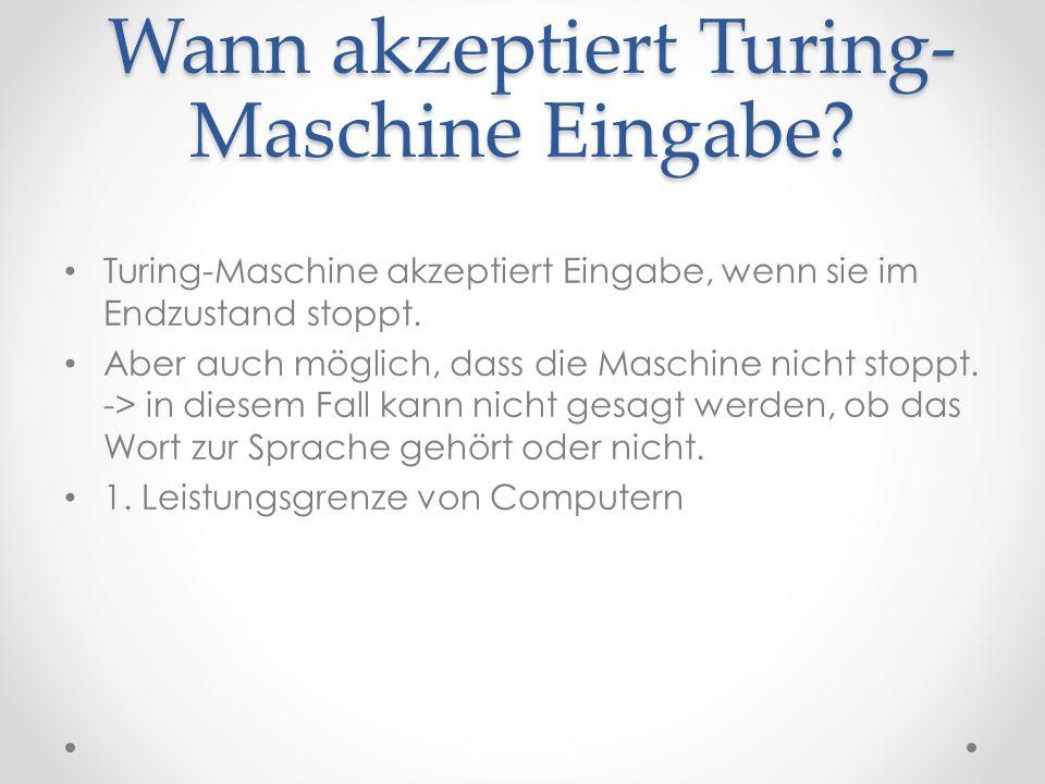 Wann akzeptiert Turing-Maschine Eingabe