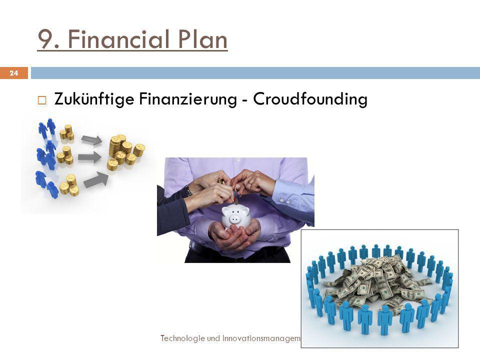 9. Financial Plan Zukünftige Finanzierung - Croudfounding