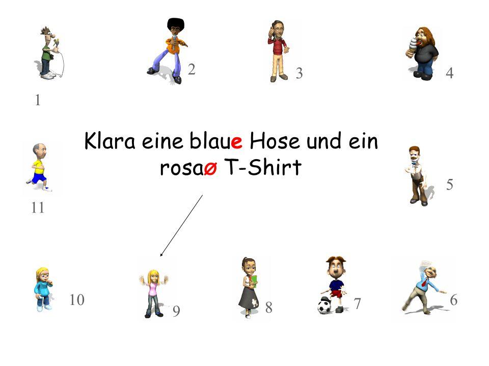 Klara eine blaue Hose und ein rosaØ T-Shirt