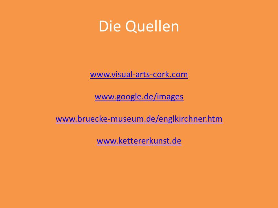 Die Quellen www.visual-arts-cork.com www.google.de/images