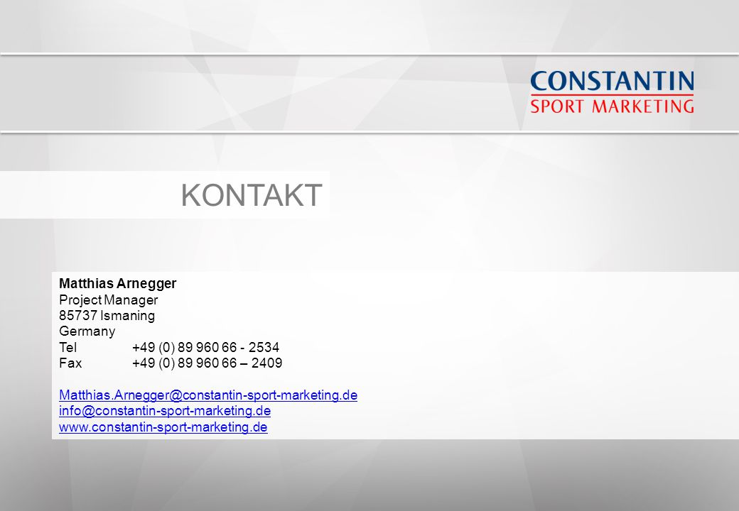 KONTAKT Matthias Arnegger Project Manager 85737 Ismaning Germany