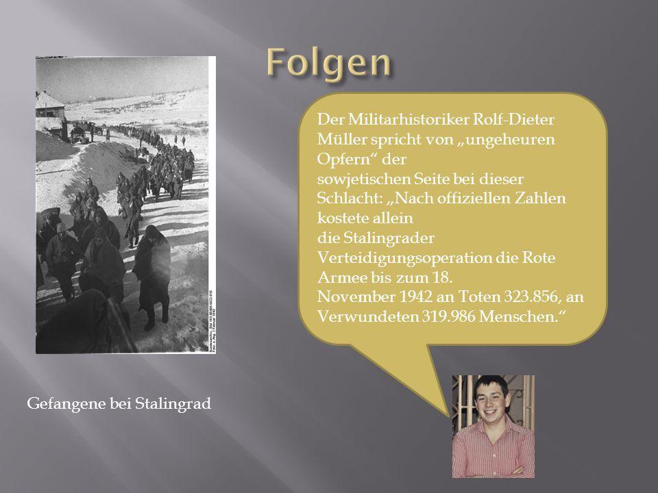 """Folgen Der Militarhistoriker Rolf-Dieter Müller spricht von """"ungeheuren Opfern der."""