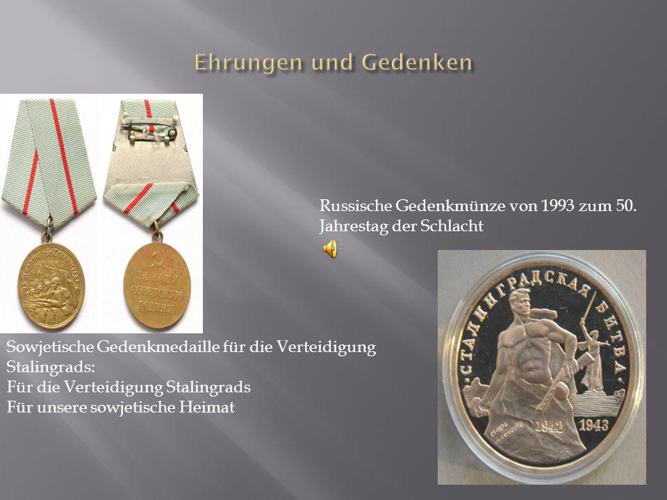 Ehrungen und Gedenken Russische Gedenkmünze von 1993 zum 50. Jahrestag der Schlacht. Sowjetische Gedenkmedaille für die Verteidigung Stalingrads: