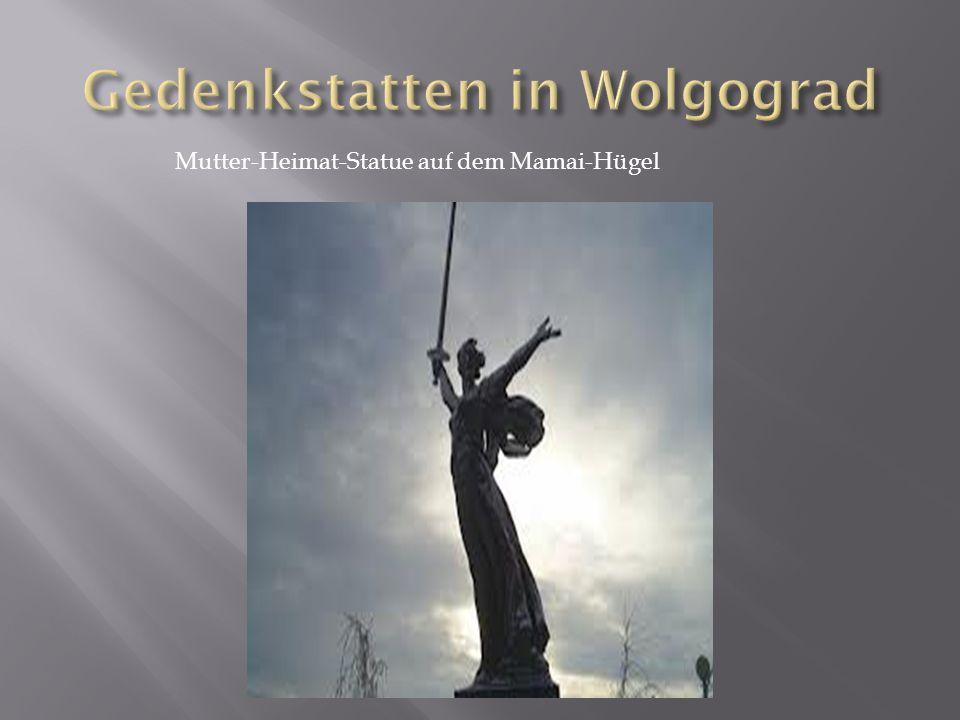 Gedenkstatten in Wolgograd