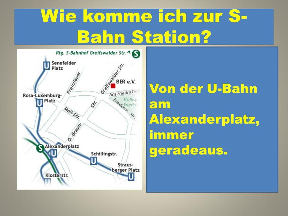 Wie komme ich zur S-Bahn Station