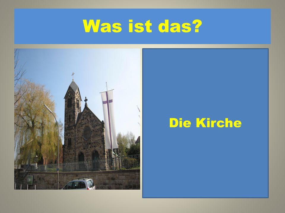 Was ist das Die Kirche 1. Die Post 2. Der Bahnhof 3. Das Museum