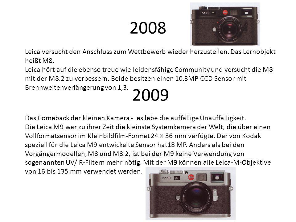 2008 Leica versucht den Anschluss zum Wettbewerb wieder herzustellen. Das Lernobjekt heißt M8.