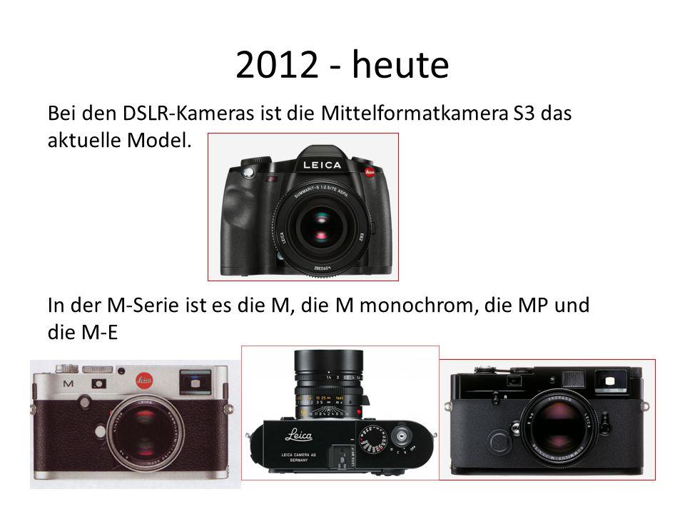 2012 - heute Bei den DSLR-Kameras ist die Mittelformatkamera S3 das aktuelle Model.