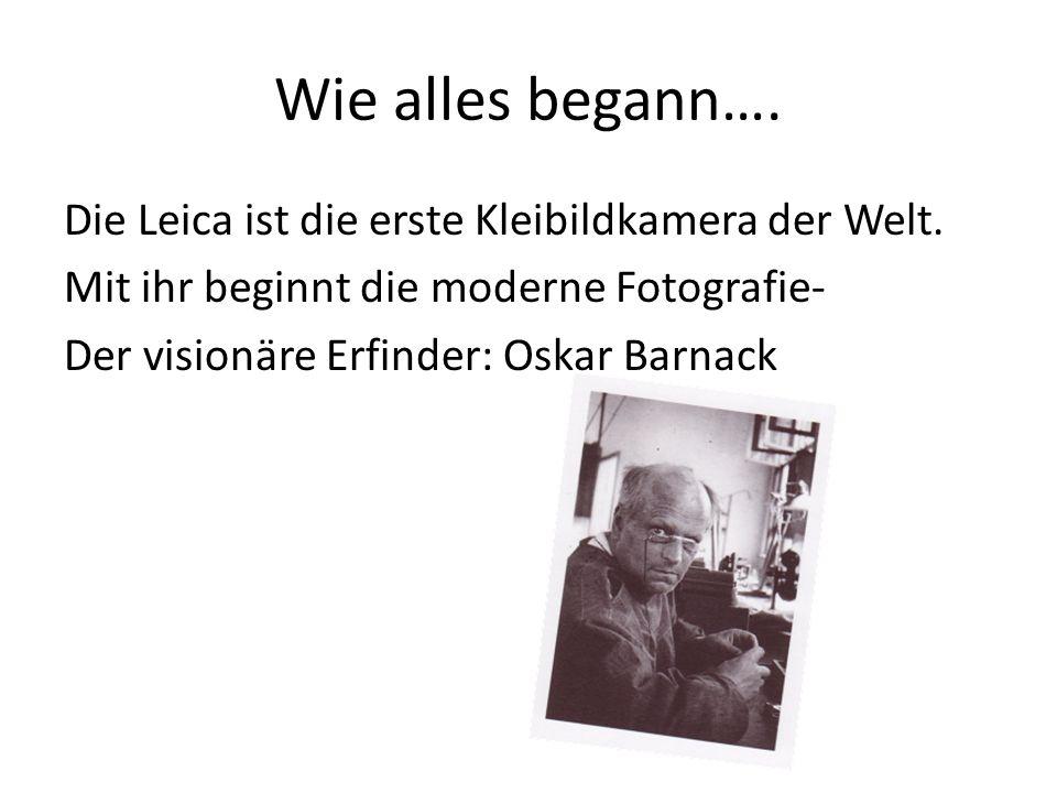 Wie alles begann…. Die Leica ist die erste Kleibildkamera der Welt.
