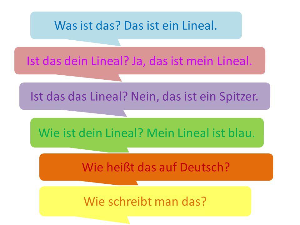Was ist das Das ist ein Lineal.