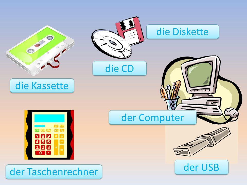 die Diskette die CD die Kassette der Computer der USB der Taschenrechner