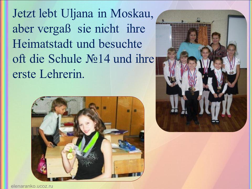 Jetzt lebt Uljana in Moskau, aber vergaß sie nicht ihre Heimatstadt und besuchte