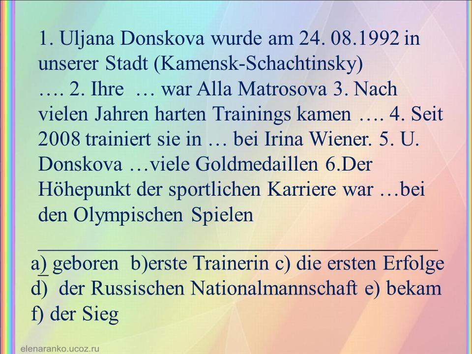 1. Uljana Donskova wurde am 24. 08