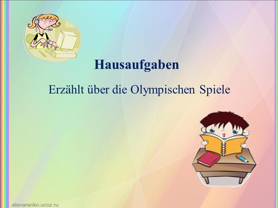 Hausaufgaben Erzählt über die Olympischen Spiele