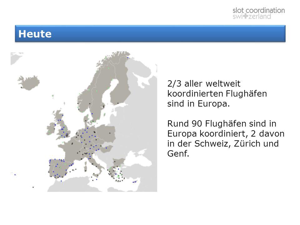 Heute 2/3 aller weltweit koordinierten Flughäfen sind in Europa.