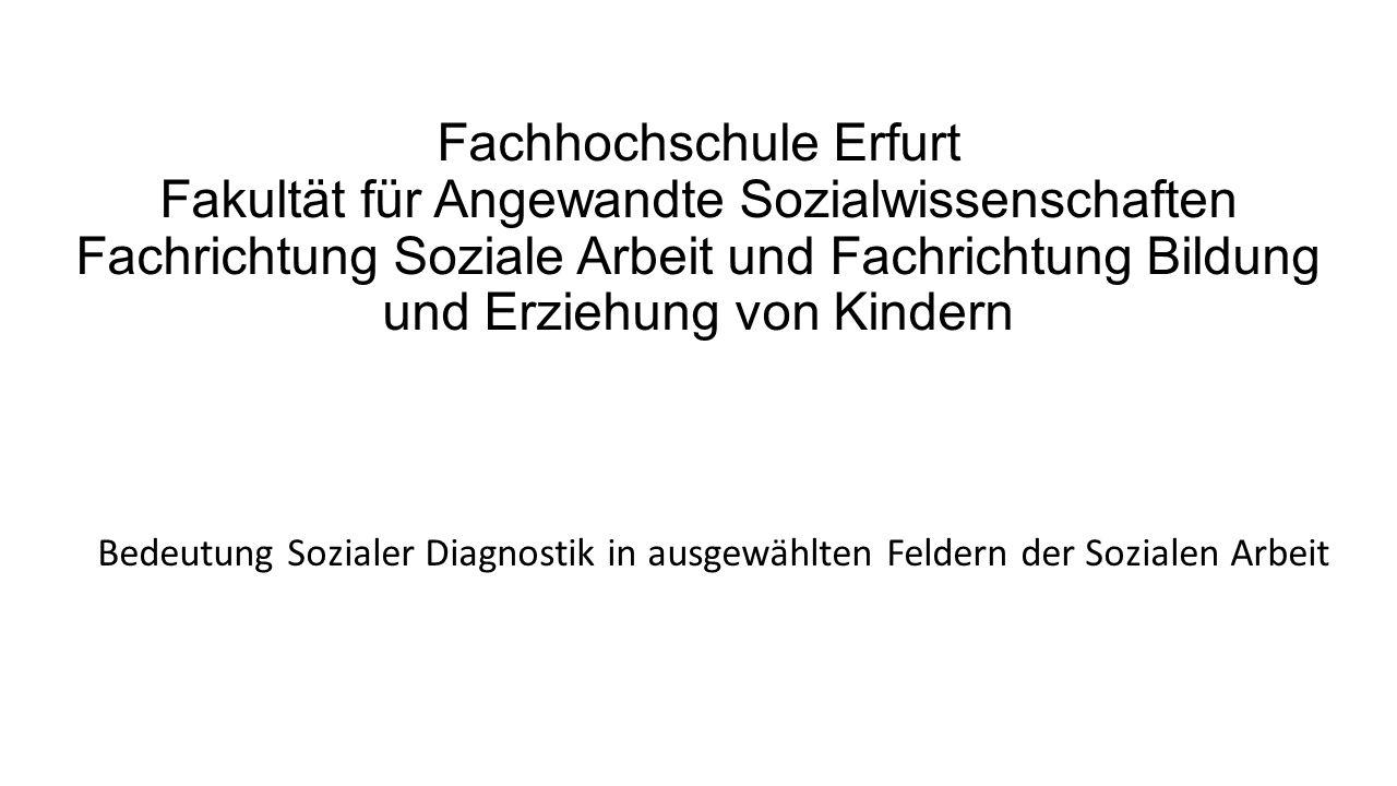 Fachhochschule Erfurt Fakultät für Angewandte Sozialwissenschaften Fachrichtung Soziale Arbeit und Fachrichtung Bildung und Erziehung von Kindern