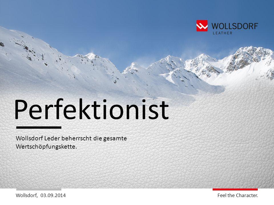 Perfektionist Wollsdorf Leder beherrscht die gesamte Wertschöpfungskette. 06.04.2017