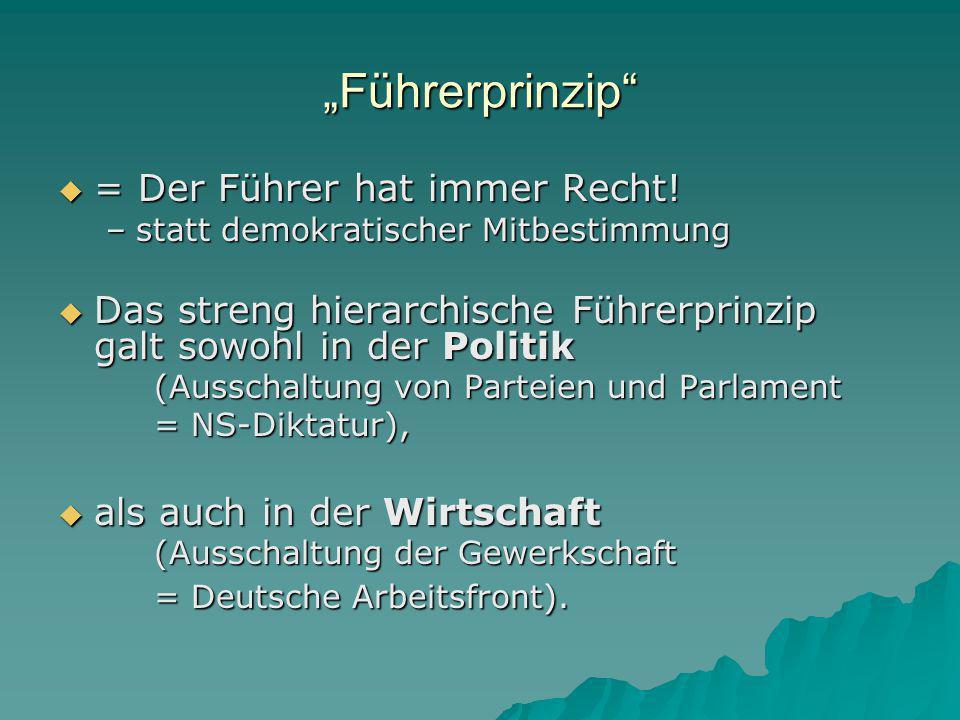 """""""Führerprinzip = Der Führer hat immer Recht!"""