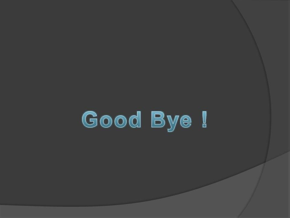 Good Bye ! Ändere den Abschiedsgruß in die jeweiligen Sprache ab.