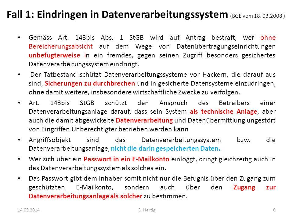 Fall 1: Eindringen in Datenverarbeitungssystem (BGE vom 18. 03.2008 )