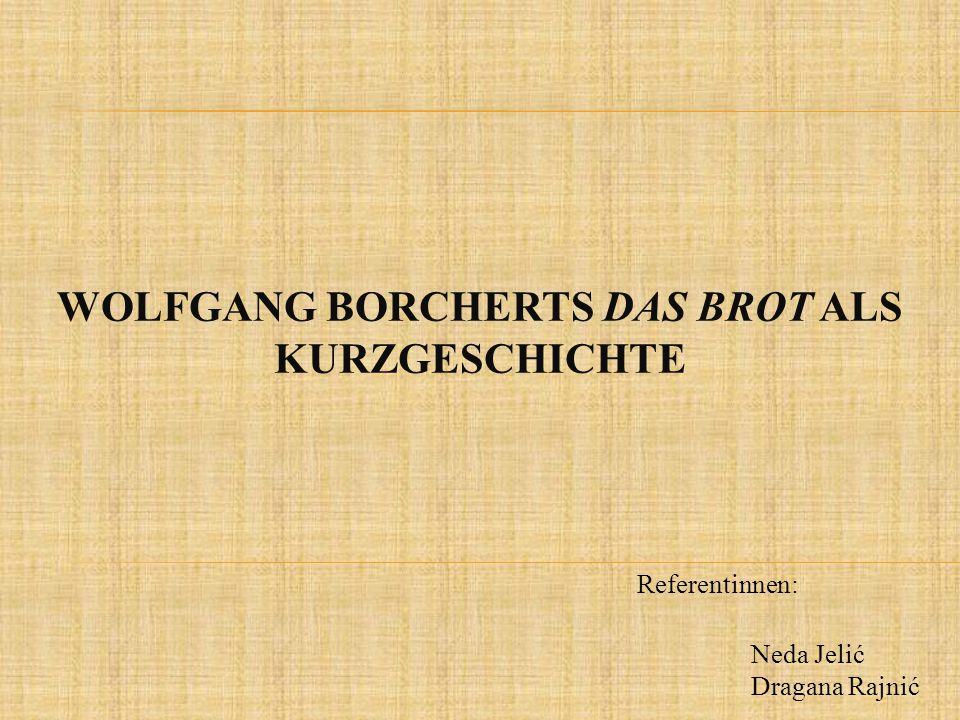 Wolfgang Borcherts Das Brot als Kurzgeschichte