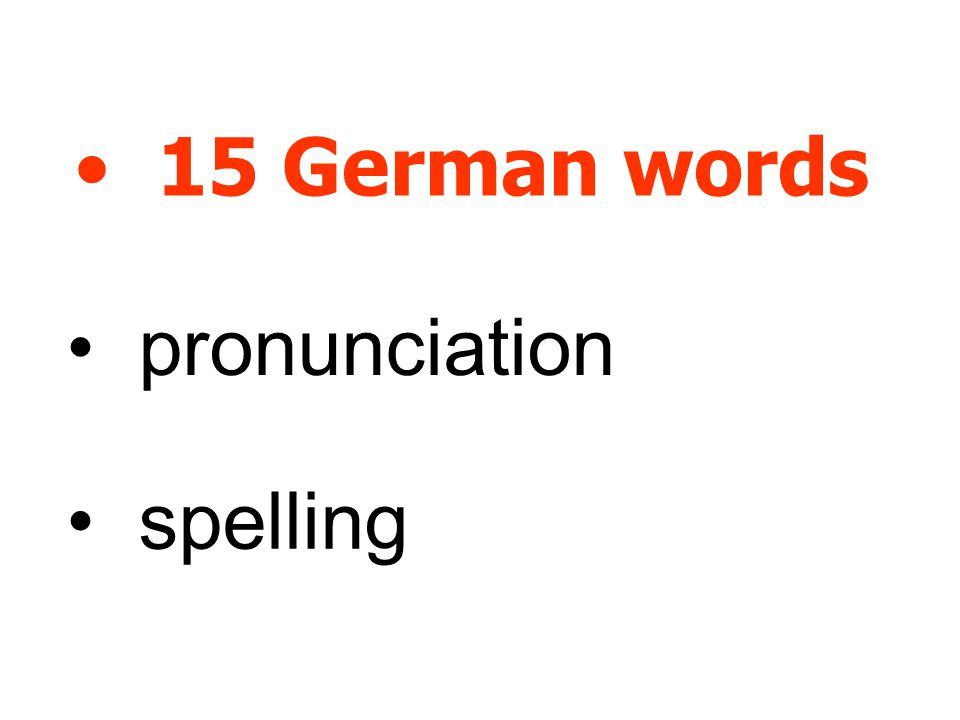 15 German words pronunciation spelling