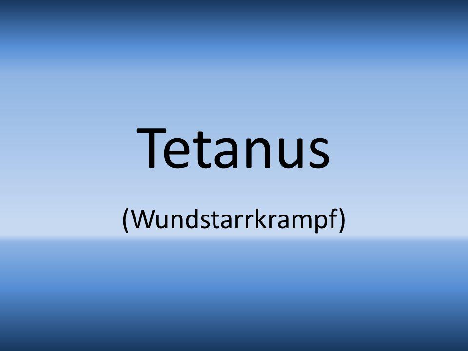 Tetanus (Wundstarrkrampf)