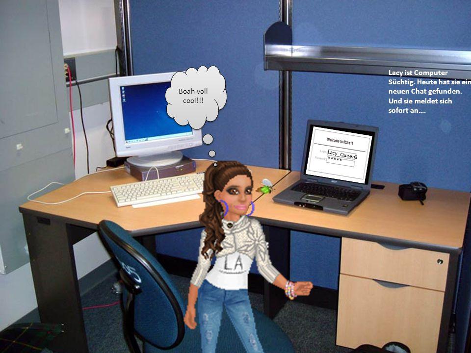 Boah voll cool!!! Lacy ist Computer Süchtig. Heute hat sie ein neuen Chat gefunden. Und sie meldet sich sofort an….