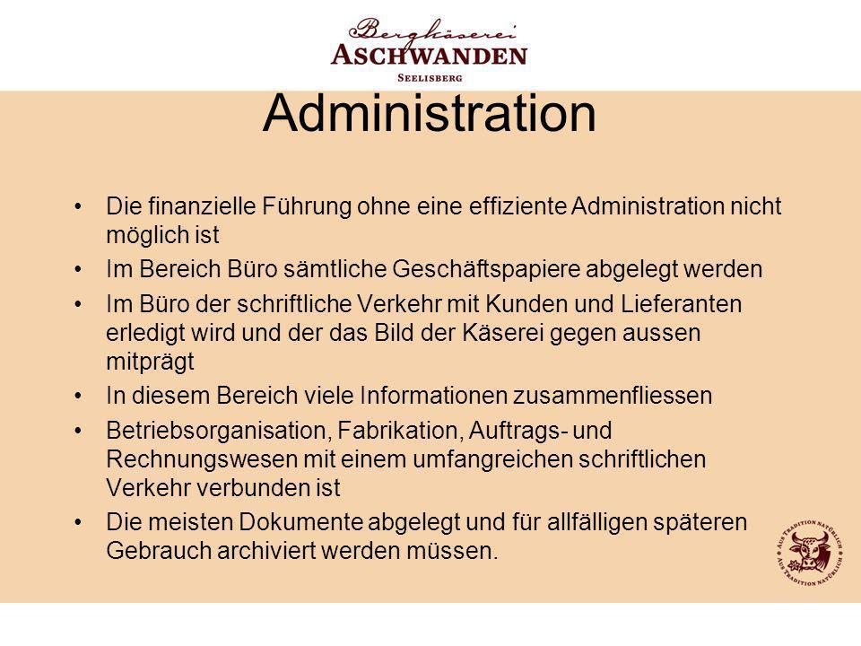 Administration Die finanzielle Führung ohne eine effiziente Administration nicht möglich ist.