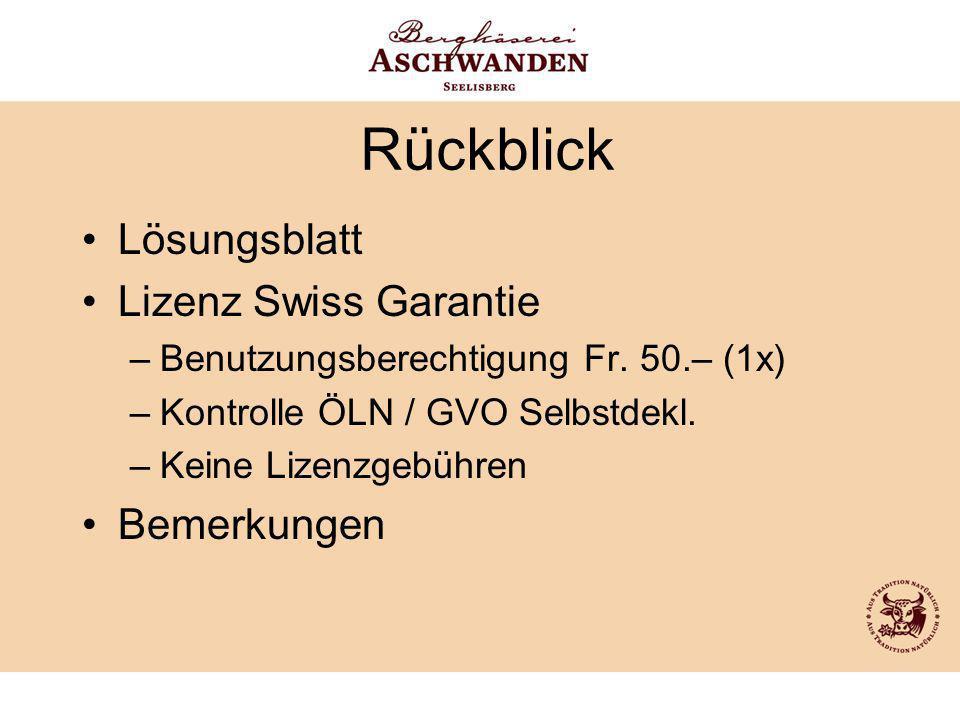Rückblick Lösungsblatt Lizenz Swiss Garantie Bemerkungen