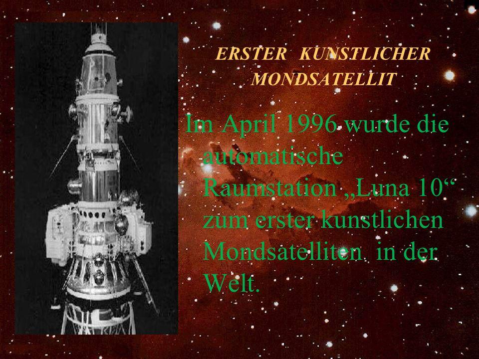 ERSTER KUNSTLICHER MONDSATELLIT