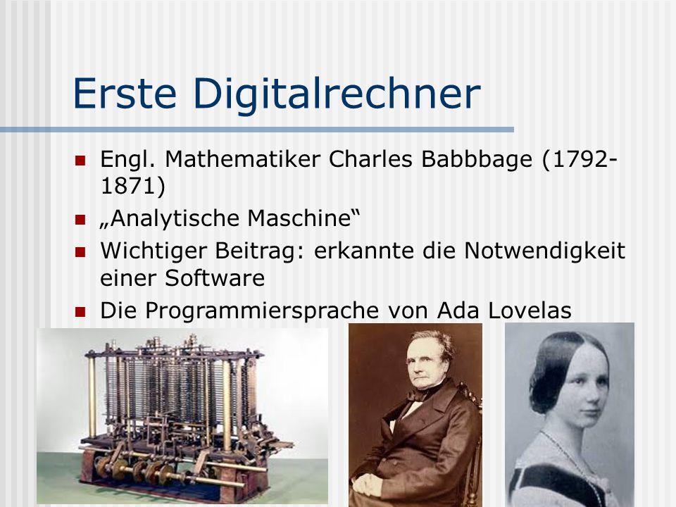 Erste Digitalrechner Engl. Mathematiker Charles Babbbage (1792-1871)