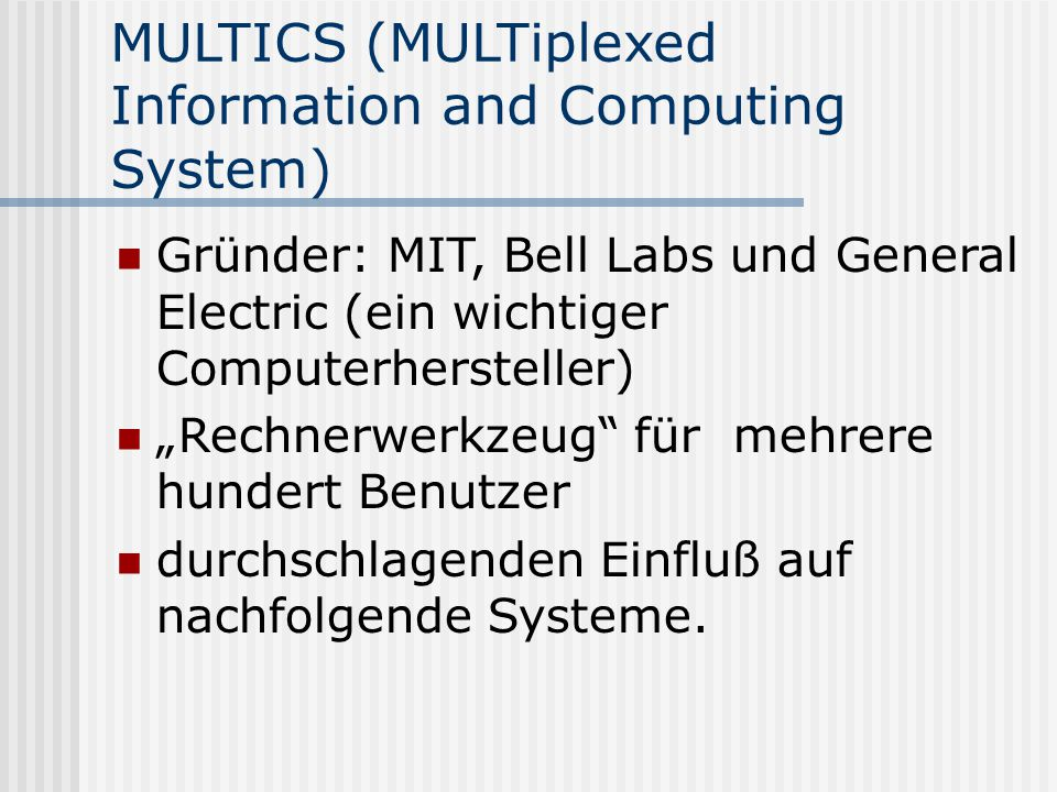 MULTICS (MULTiplexed Information and Computing System)