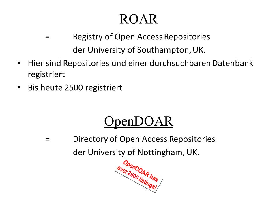 ROAR OpenDOAR = Registry of Open Access Repositories