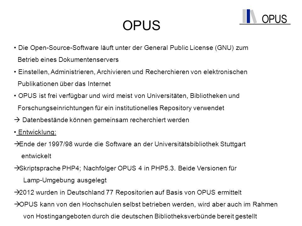 OPUS Die Open-Source-Software läuft unter der General Public License (GNU) zum. Betrieb eines Dokumentenservers.