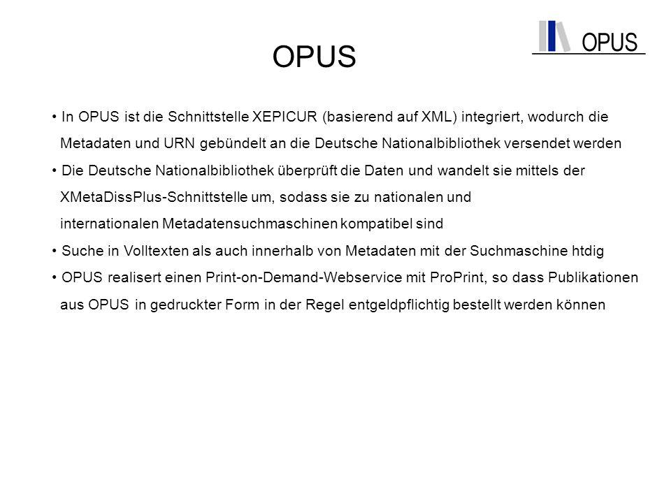 OPUS In OPUS ist die Schnittstelle XEPICUR (basierend auf XML) integriert, wodurch die.