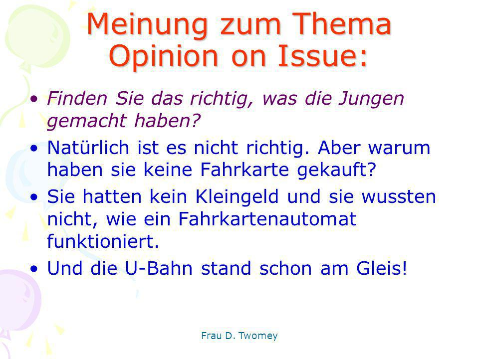 Meinung zum Thema Opinion on Issue: