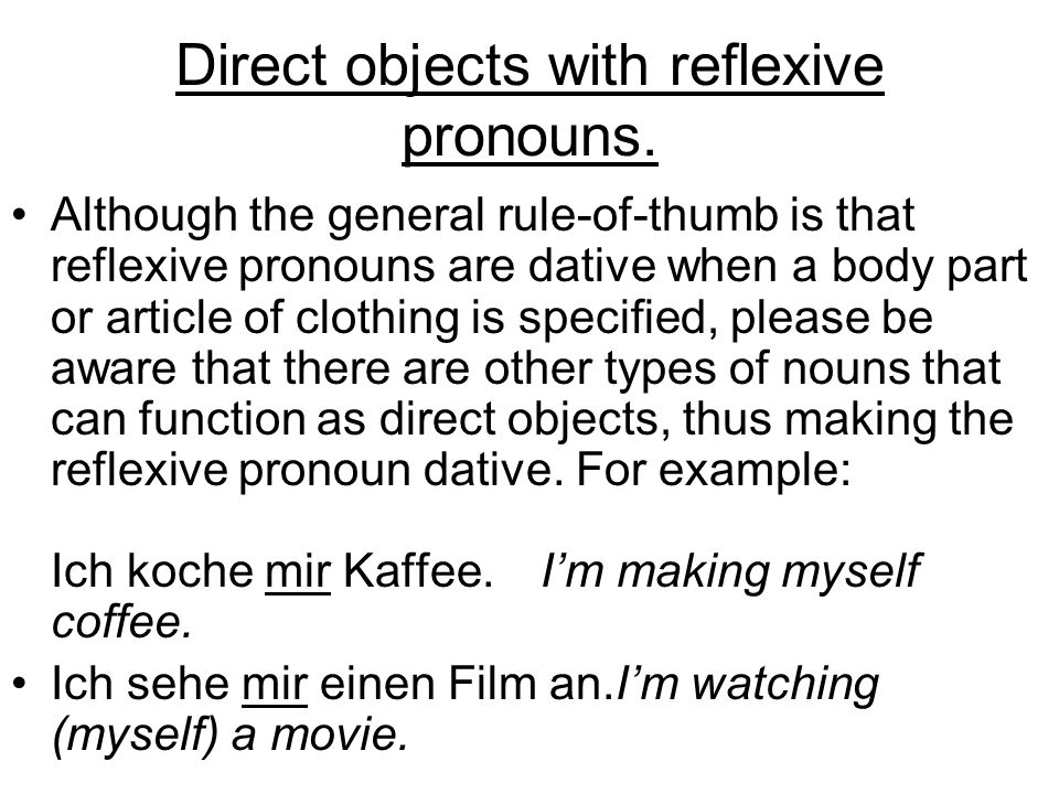 Direct objects with reflexive pronouns.