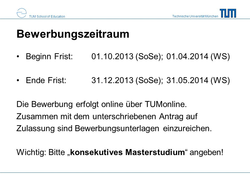 Bewerbungszeitraum Beginn Frist: 01.10.2013 (SoSe); 01.04.2014 (WS)