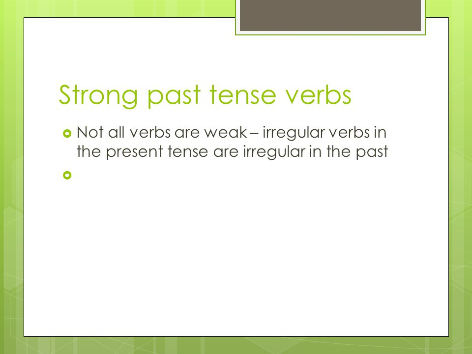 Strong past tense verbs