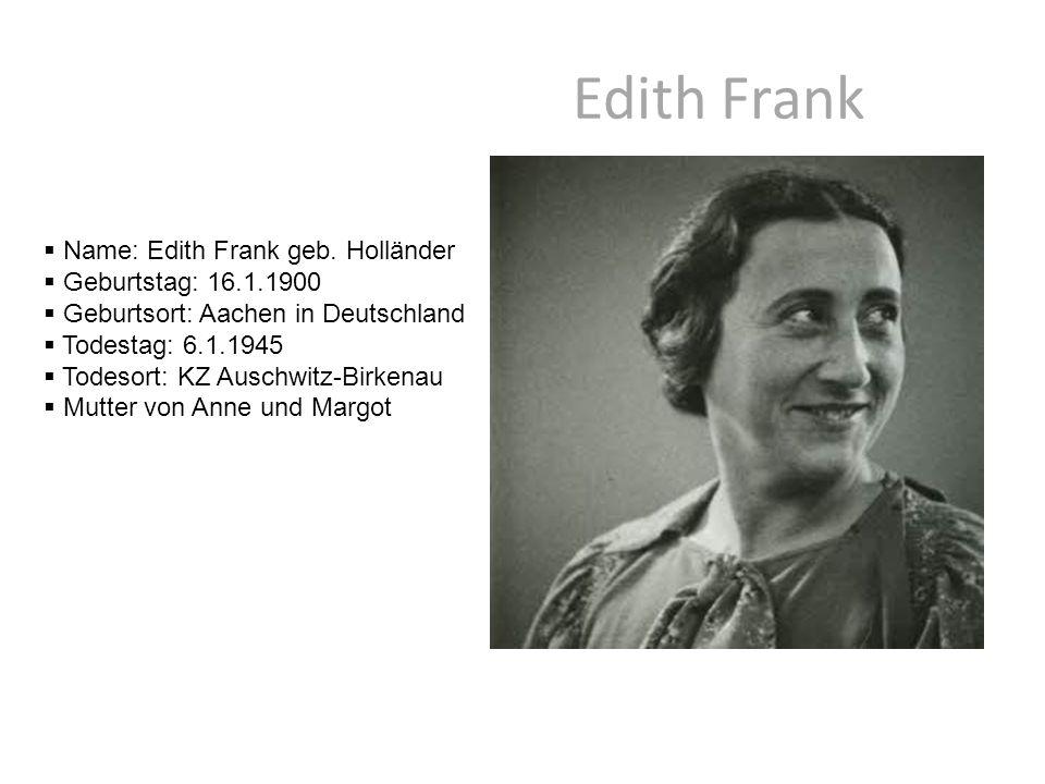 Edith Frank Name: Edith Frank geb. Holländer Geburtstag: 16.1.1900