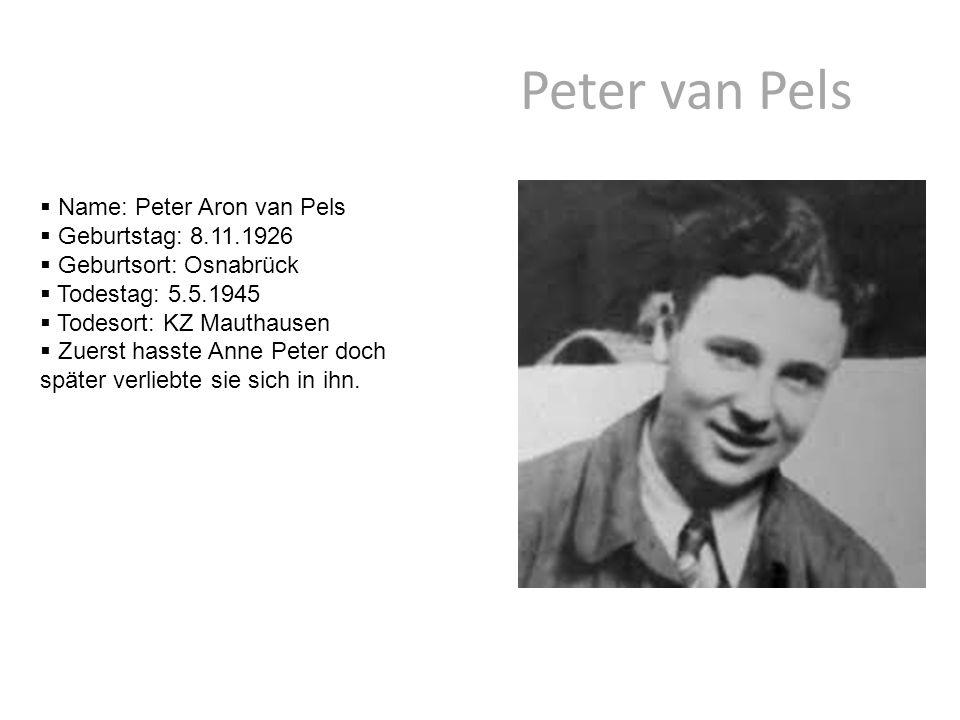 Peter van Pels Name: Peter Aron van Pels Geburtstag: 8.11.1926